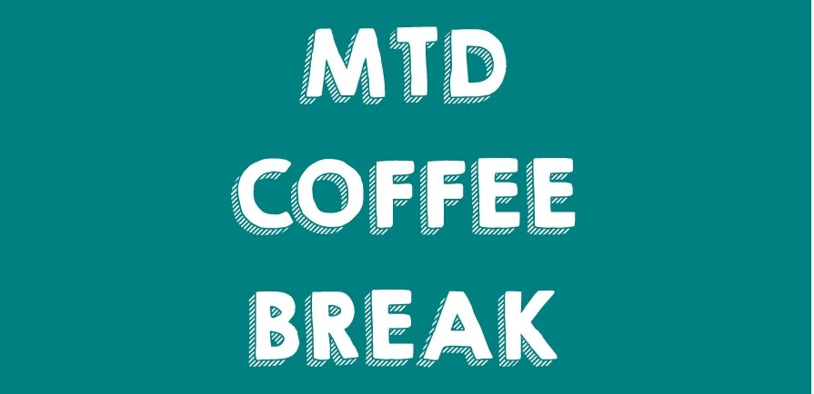 MTD Coffee Break